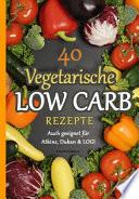 40 Vegetarische Low Carb Rezepte