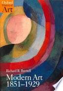 Modern Art, 1851-1929 Era Brettell Explores The Works Of Such Artists