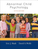 Abnormal child psychology. 5th ed.  / Eric J. Mash, David A. Wolfe. Belmont, CA : Wadsworth, 2012. SUPPLEMENT. MUST ALWAYS STAY WITH TEXTBOOK.