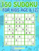 150 Sudoku For Kids Age 8 12
