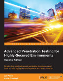 Advanced Penetration Testing for Highly-Secured Environments