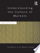 Understanding the Culture of Markets