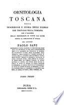 Ornitologia Toscana Ossia Descrizione E Storia Degli Uccelli Che Trovansi Nella Toscana Con L Aggiunta Delle Descrizioni Di Tutti Gli Altri Proprj Al Rimanete D Italia