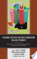 Clearing The Path For First Generation College Students