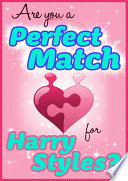 Are You a Perfect Match   Harry Styles