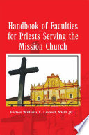 Handbook of Faculties for Priests Serving the Mission Church