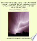 The Inventions  Researches and Writings of Nikola Tesla With Special Reference to his Work in Polyphase Currents and High Potential Lighting