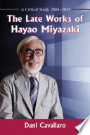 The Late Works of Hayao Miyazaki