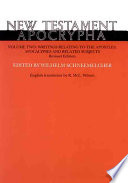 New Testament Apocrypha: Writings relating to the Apostles; Apocalypses and related subjects