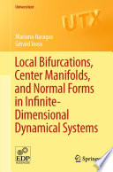 Local Bifurcations  Center Manifolds  and Normal Forms in Infinite Dimensional Dynamical Systems