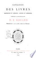 Catalogue des livres, manuscrits et imprimés, anciens et modernes, composant la collection de feu M. É. Rouard