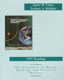 1997 Readings to Accompany Mishkin, The Economics of Money, Banking, and Financial Markets, Fourth Edition