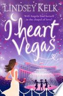 I Heart Vegas  I Heart Series  Book 4