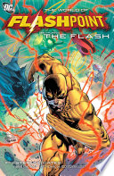 Flashpoint: The World of Flashpoint Featuring The Flash Elseworld This Is Flash Fact When