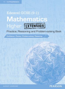 Edexcel GCSE (9-1) Mathematics: Higher Extension Practice, Reasoning and Problem-Solving Book