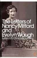 The Letters Of Nancy Mitford And Evelyn Waugh : you rock with helpless laughter'...
