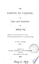 The captive of Valence  or The last moments of Pius vi   Transl
