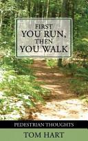 First You Run  Then You Walk