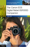 The Canon EOS Digital Rebel XS 1000D Companion
