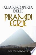 Alla riscoperta delle piramidi egizie