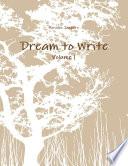 Dream to Write Volume 1