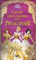Il grande libro cuscino delle Principesse