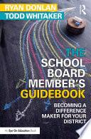 The School Board Member s Guidebook