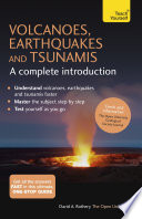Volcanoes  Earthquakes and Tsunamis  A Complete Introduction  Teach Yourself