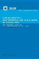 Kommunikation, Partizipation und Wirkungen im Social Web: Strategien und Anwendungen : Perspektiven für Wirtschaft, Politik und Publizistik