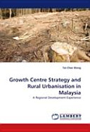 Growth Centre Strategy and Rural Urbanisation in Malaysia
