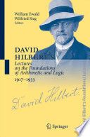 David Hilbert's Lectures on the Foundations of Arithmetic and Logic 1917-1933