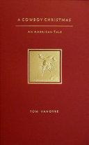 A Cowboy Christmas an American Tale