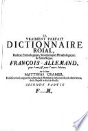 Das recht vollkommen K  nigliche Dictionarium Franz  sisch Teutsch