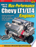 How To Build Max Performance Chevy Lt1 Lt4 Engines