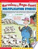 Marvelous & Mega-funny Multiplication Stories