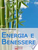 Energia e Benessere  Guida il Tuo Corpo con le Tecniche delle Arti Orientali   Ebook Italiano   Anteprima Gratis
