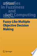 Fuzzy Like Multiple Objective Decision Making