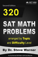 320 SAT Math Problems Arranged by Topic and Difficulty Level  2nd Edition