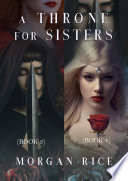 A Throne for Sisters  Books 3 and 4