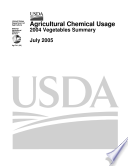 Agriculture Chemical Usage 2004 Vegetables Summary