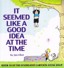 It seemed like a good idea at the time : book ten of the syndicated cartoon Stone Soup
