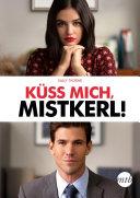 Küss mich, Mistkerl!