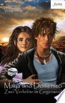 Maya und Domenico: Zwei Verliebte im Gegenwind