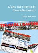 L arte del cinema in Truciolisavonesi