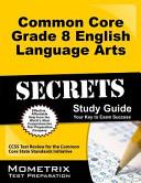 Common Core Grade 8 English Language Arts Secrets Study Guide