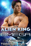 The Alien King Takes His Omega  Science Fiction Mpreg Non Shifter