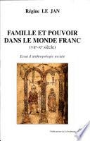 illustration du livre Famille et pouvoir dans le monde franc (VIIe-Xe siècle)