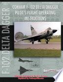 Convair F 102 Delta Dagger Pilot s Flight Operating Manual
