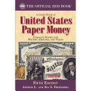 A Guide Book of United States Paper Money  Fifth Edition