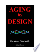 Aging By Design How New Thinking On Aging Will Change Your Life